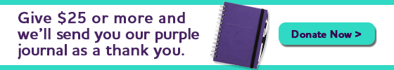 Give $25 or more and we'll send you our purple journal as a thank you. Donate Now.