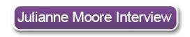Julianne Moore interview