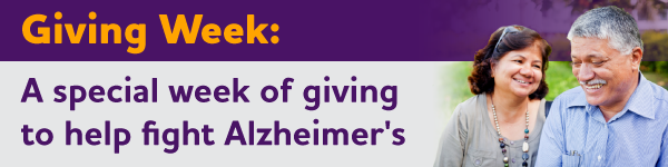 It's Giving Week: A special week of giving to help fight Alzheimer's.
