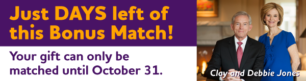 Just DAYS left of this Bonus Match! Your gift can only be matched until October 31.