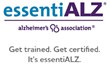 essentiALZ Alzheimer's Association GEt trained. Get certified. It's essentiALZ