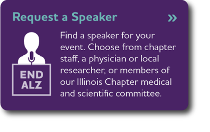 Request a Speaker - Find a speaker for your event. Choose from chapter staff, a physician or local researcher, or members of our Illinois Chapter medical and scientific committee.